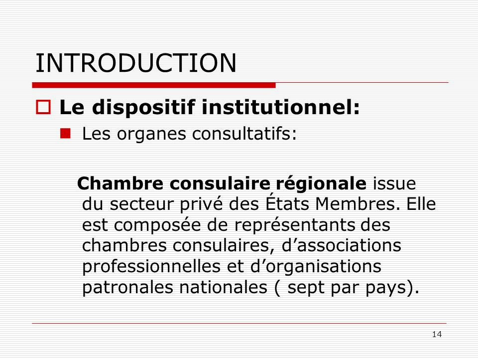 INTRODUCTION Le dispositif institutionnel: Les organes consultatifs: