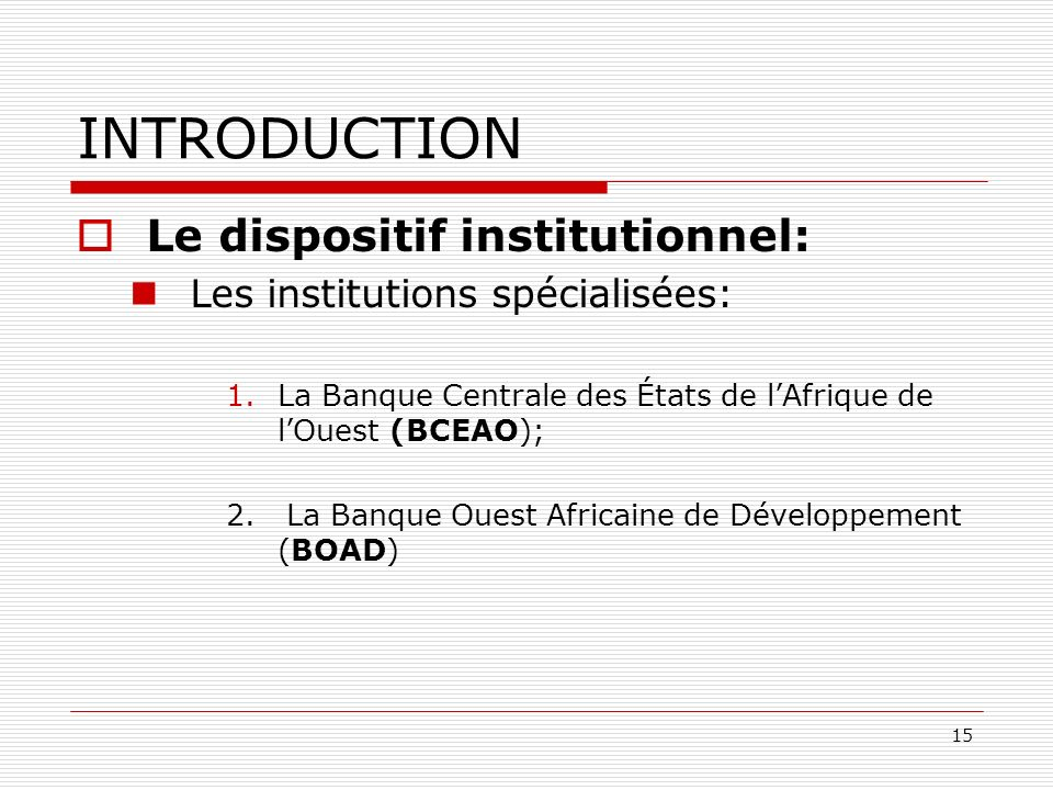INTRODUCTION Le dispositif institutionnel: