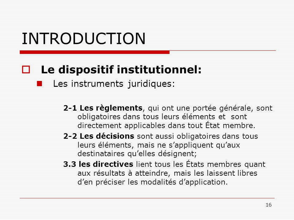 INTRODUCTION Le dispositif institutionnel: Les instruments juridiques: