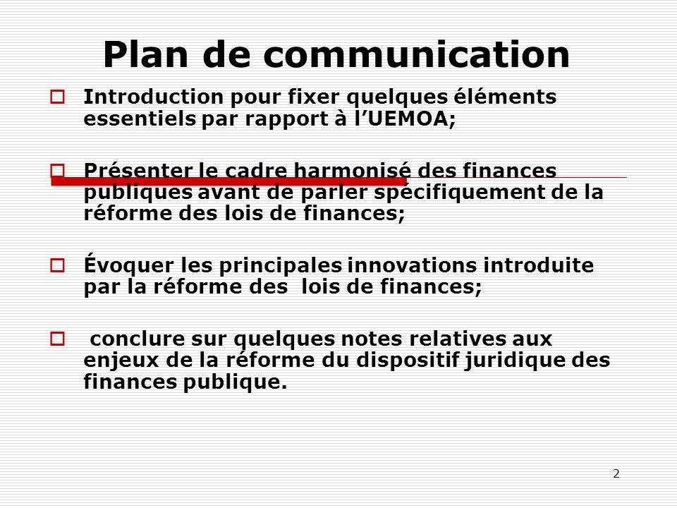 Plan de communicationIntroduction pour fixer quelques éléments essentiels par rapport à l'UEMOA;