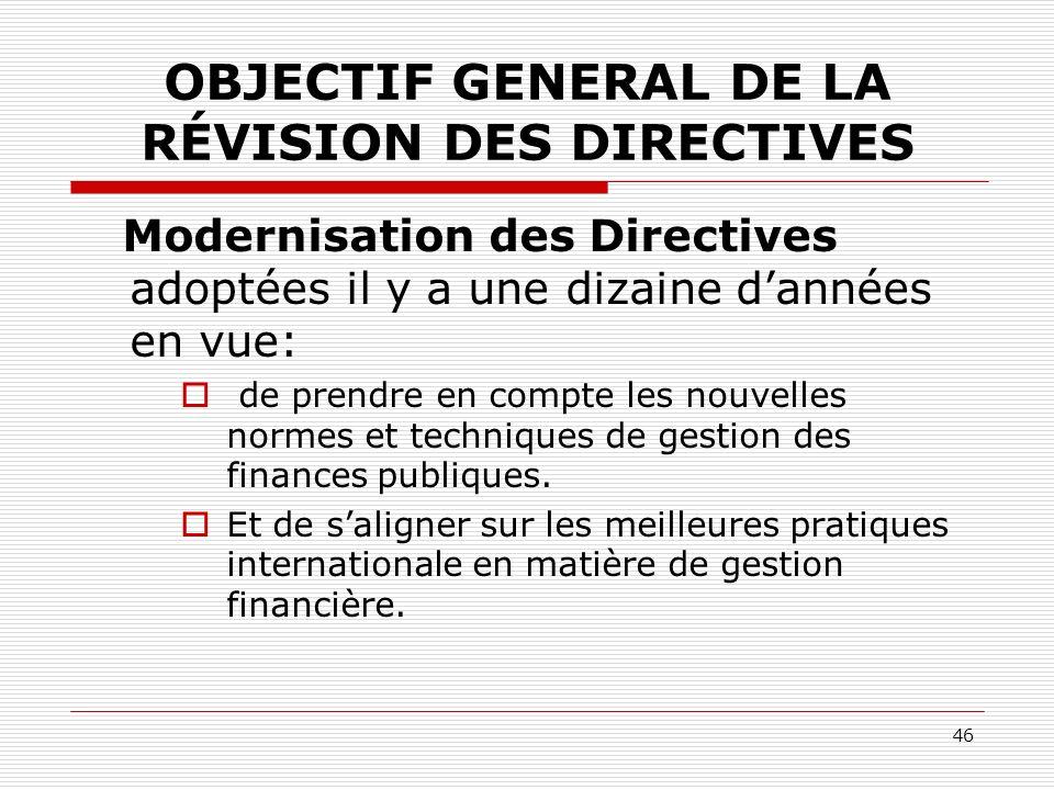 OBJECTIF GENERAL DE LA RÉVISION DES DIRECTIVES