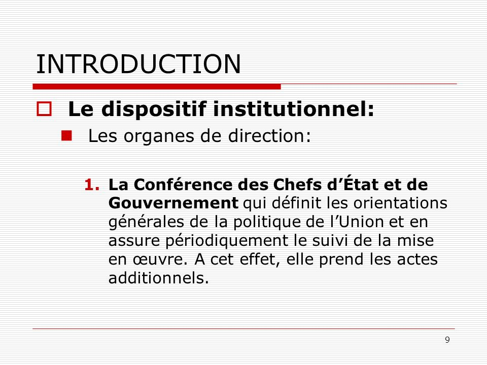 INTRODUCTION Le dispositif institutionnel: Les organes de direction: