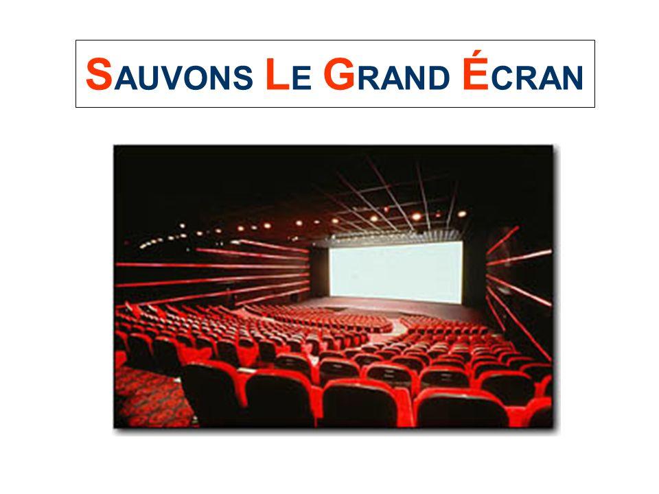 SAUVONS LE GRAND ÉCRAN