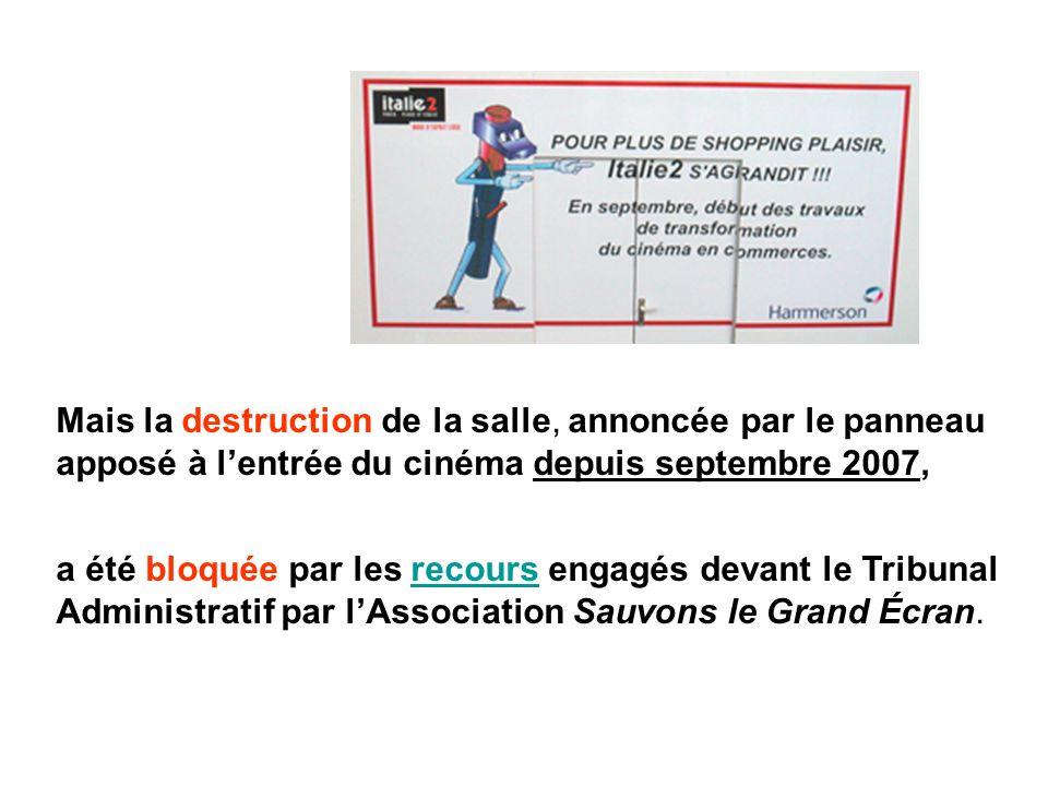 Mais la destruction de la salle, annoncée par le panneau apposé à l'entrée du cinéma depuis septembre 2007,