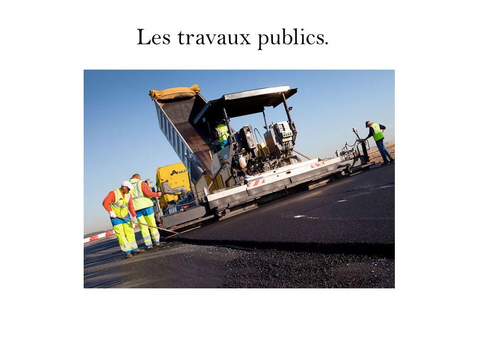 Les travaux publics.