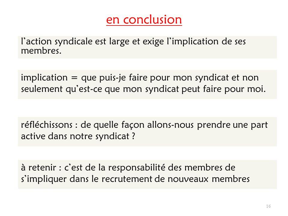 en conclusionl'action syndicale est large et exige l'implication de ses membres.