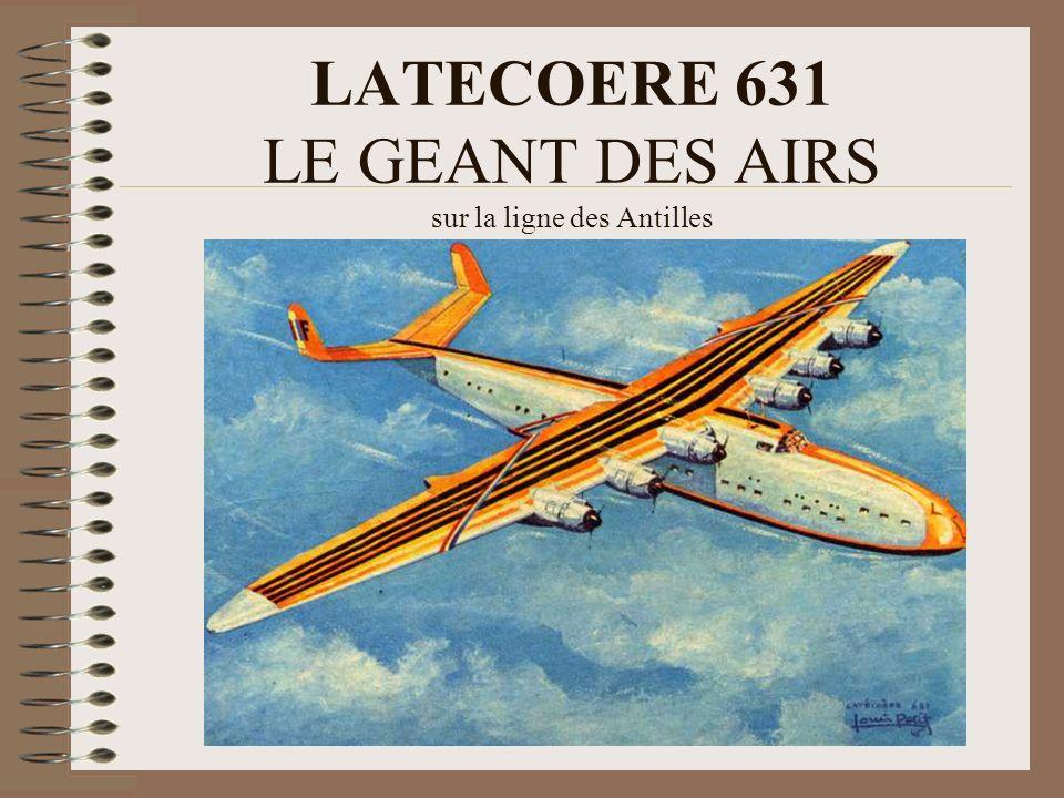 LATECOERE 631 LE GEANT DES AIRS sur la ligne des Antilles