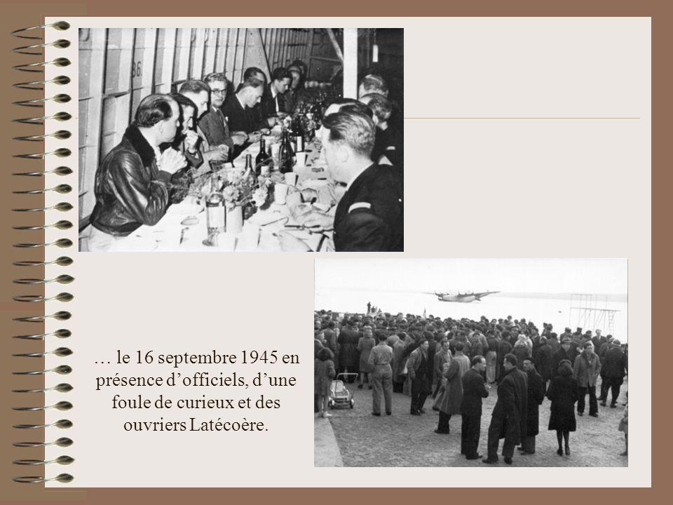 … le 16 septembre 1945 en présence d'officiels, d'une foule de curieux et des ouvriers Latécoère.
