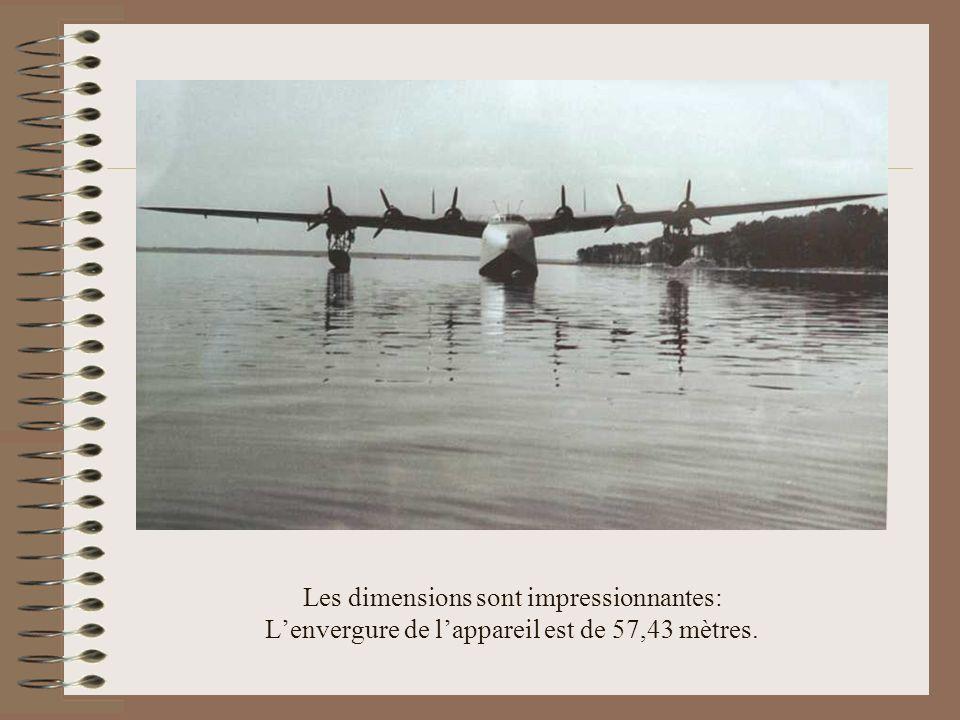 Les dimensions sont impressionnantes: L'envergure de l'appareil est de 57,43 mètres.