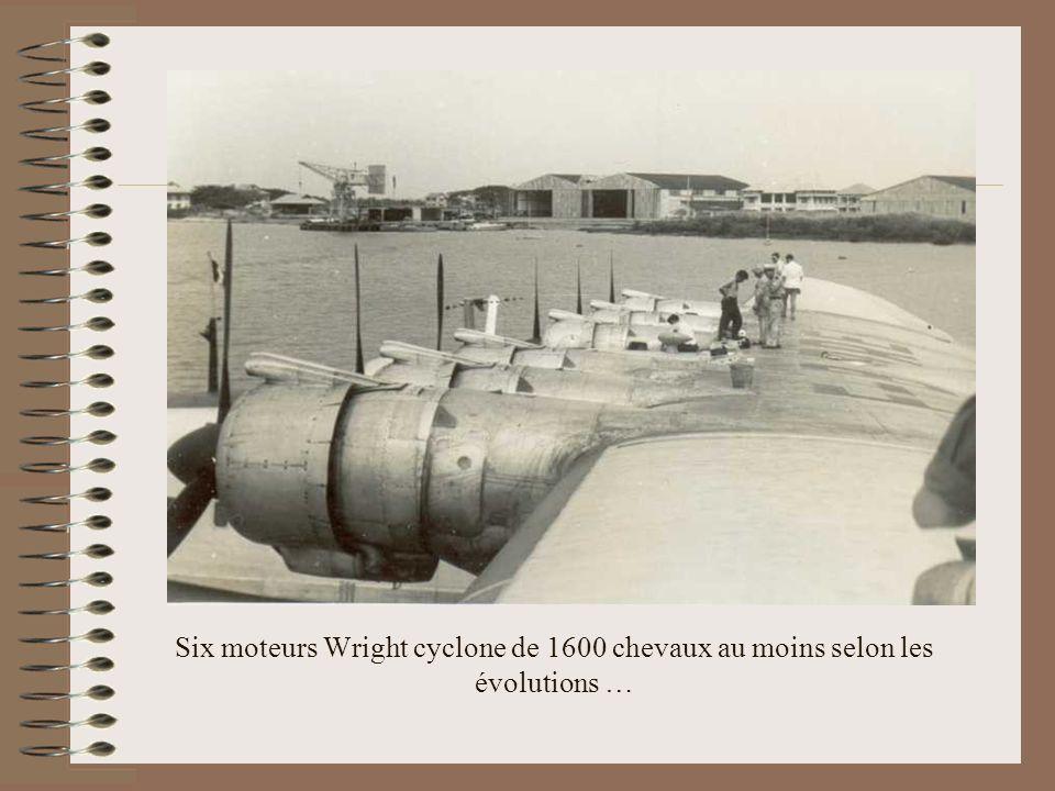 Six moteurs Wright cyclone de 1600 chevaux au moins selon les évolutions …