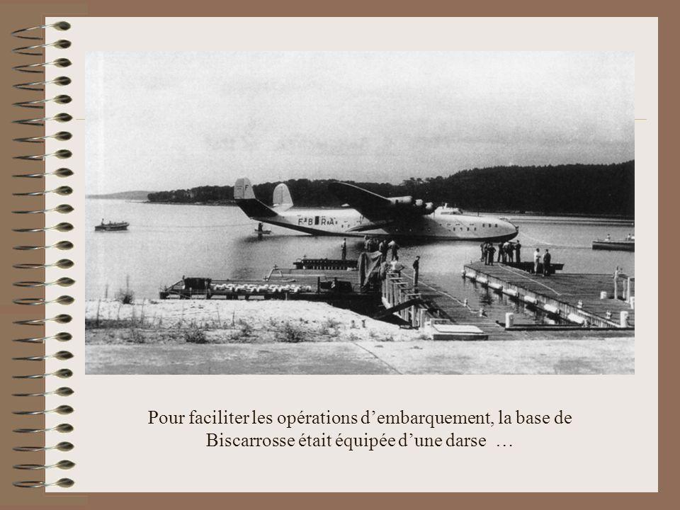 Pour faciliter les opérations d'embarquement, la base de Biscarrosse était équipée d'une darse …
