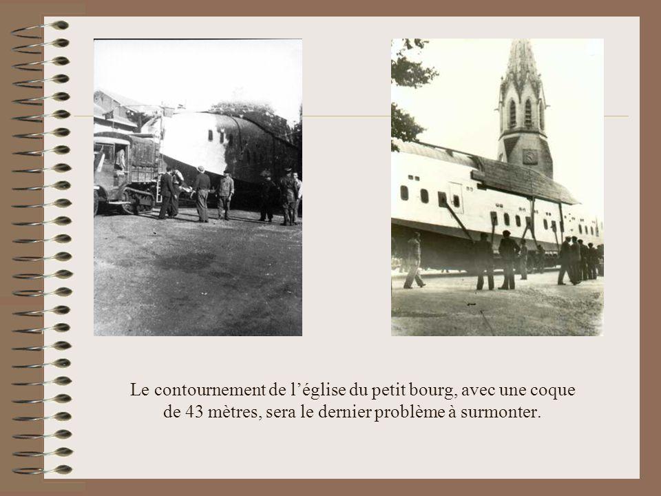 Le contournement de l'église du petit bourg, avec une coque de 43 mètres, sera le dernier problème à surmonter.