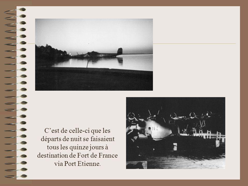 C'est de celle-ci que les départs de nuit se faisaient tous les quinze jours à destination de Fort de France via Port Etienne.