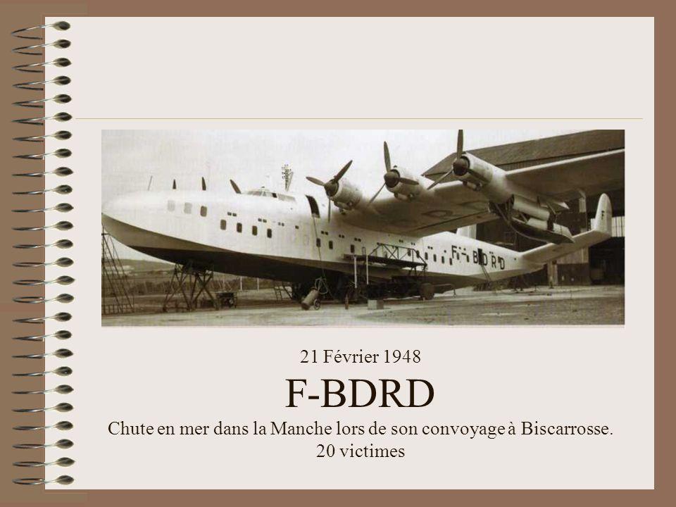 21 Février 1948 F-BDRD Chute en mer dans la Manche lors de son convoyage à Biscarrosse. 20 victimes