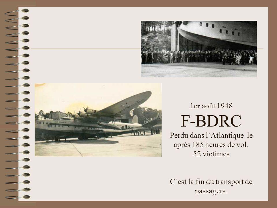 1er août 1948 F-BDRC Perdu dans l'Atlantique le après 185 heures de vol.