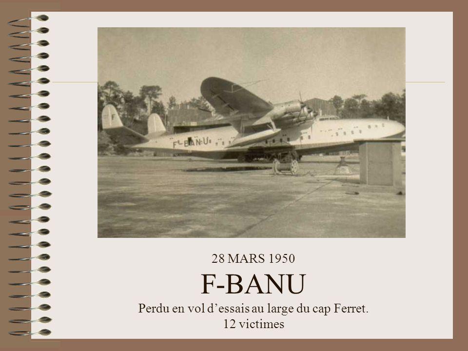 28 MARS 1950 F-BANU Perdu en vol d'essais au large du cap Ferret