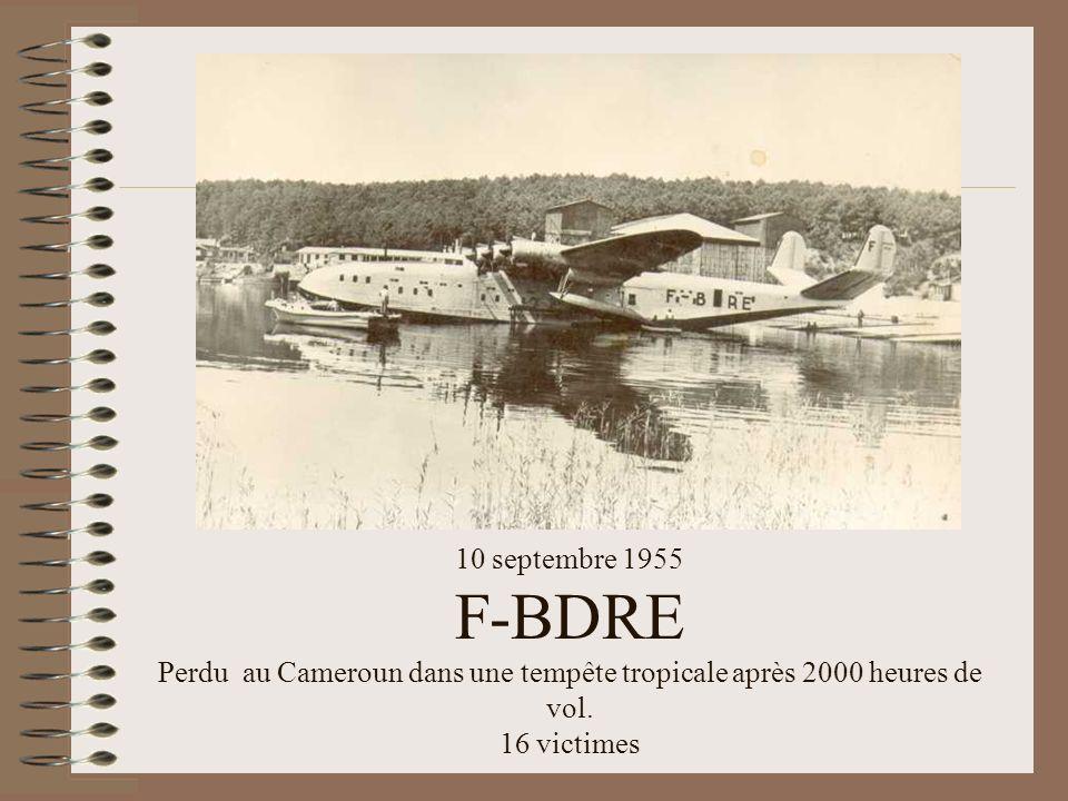 10 septembre 1955 F-BDRE Perdu au Cameroun dans une tempête tropicale après 2000 heures de vol.