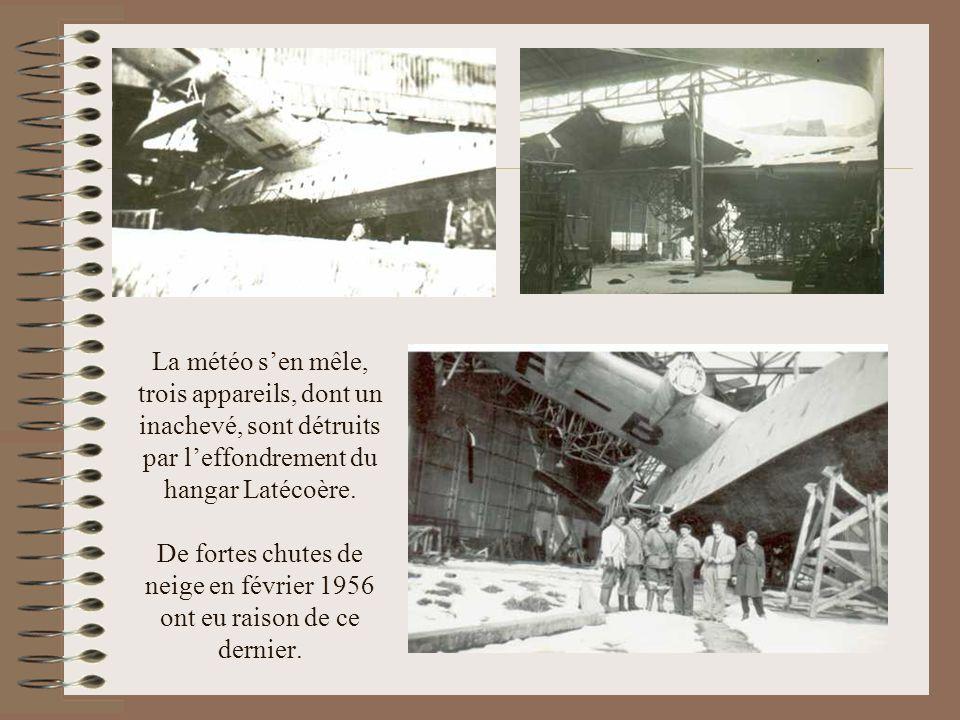 La météo s'en mêle, trois appareils, dont un inachevé, sont détruits par l'effondrement du hangar Latécoère.