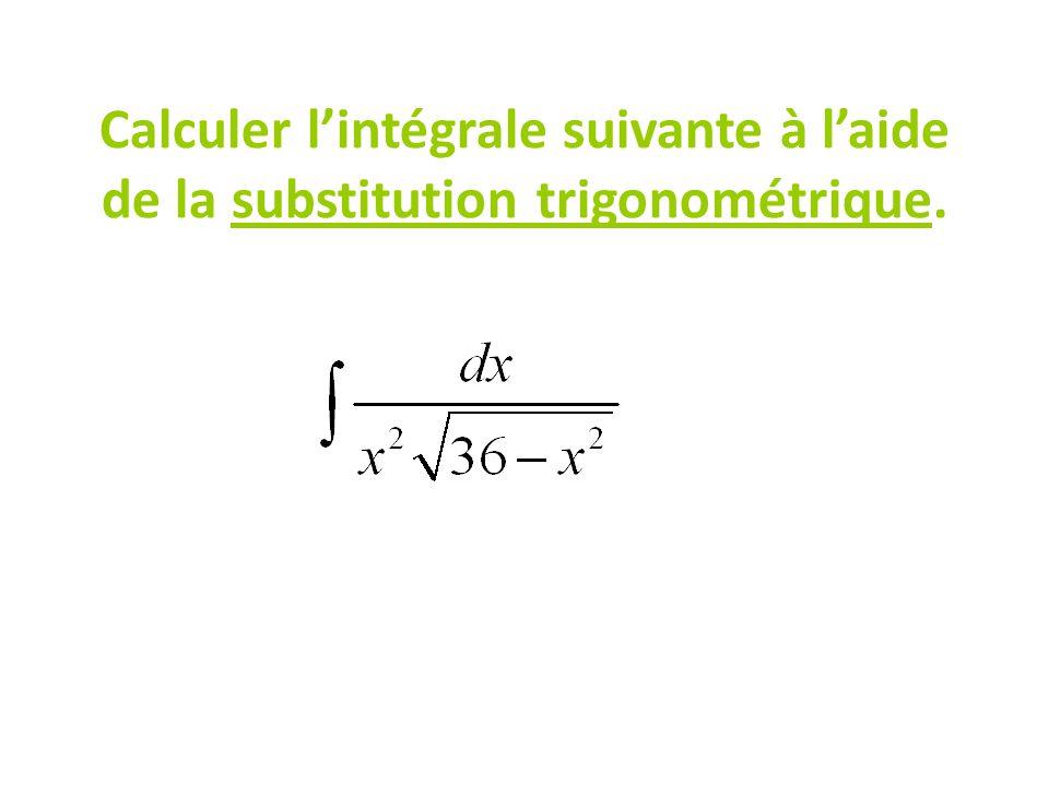 Calculer l'intégrale suivante à l'aide de la substitution trigonométrique.