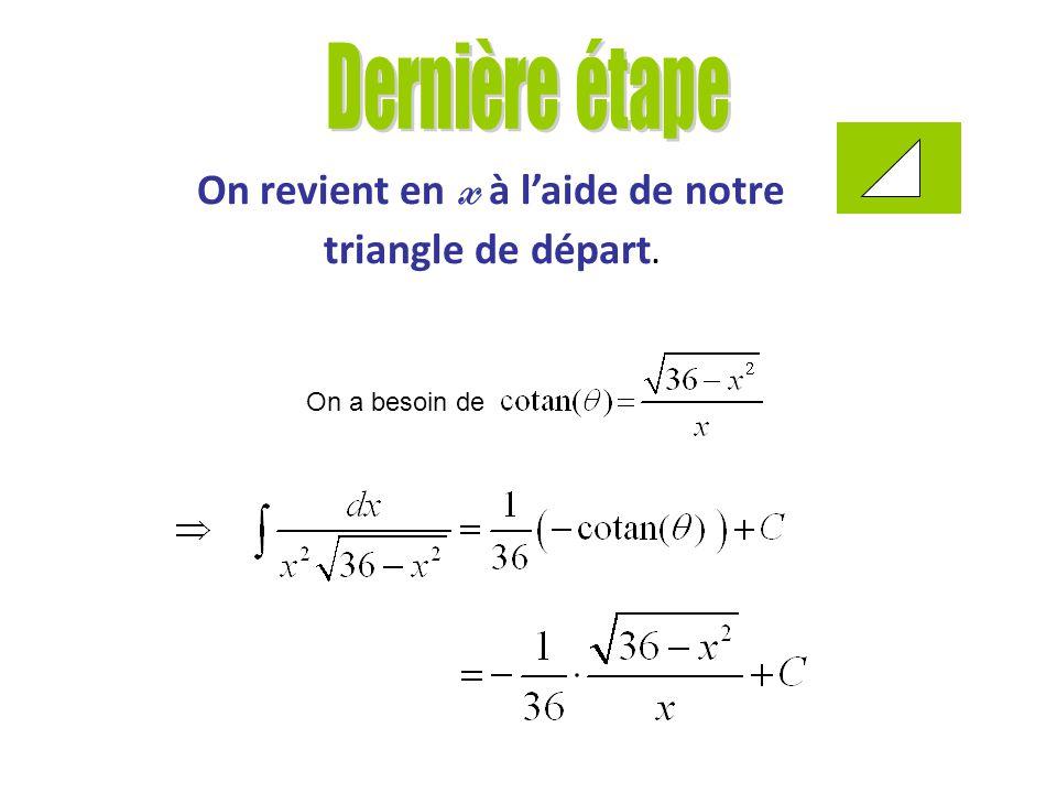 On revient en x à l'aide de notre triangle de départ.
