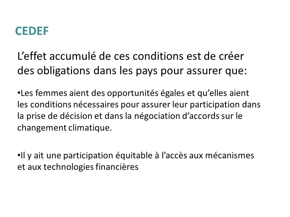 CEDEFL'effet accumulé de ces conditions est de créer des obligations dans les pays pour assurer que: