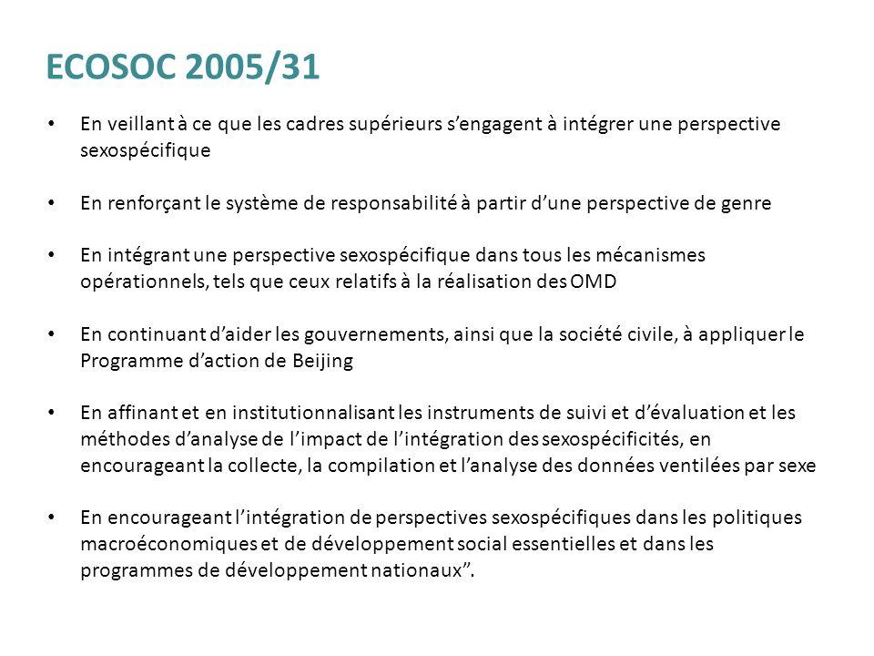 ECOSOC 2005/31 En veillant à ce que les cadres supérieurs s'engagent à intégrer une perspective sexospécifique.