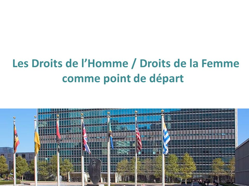 Les Droits de l'Homme / Droits de la Femme comme point de départ