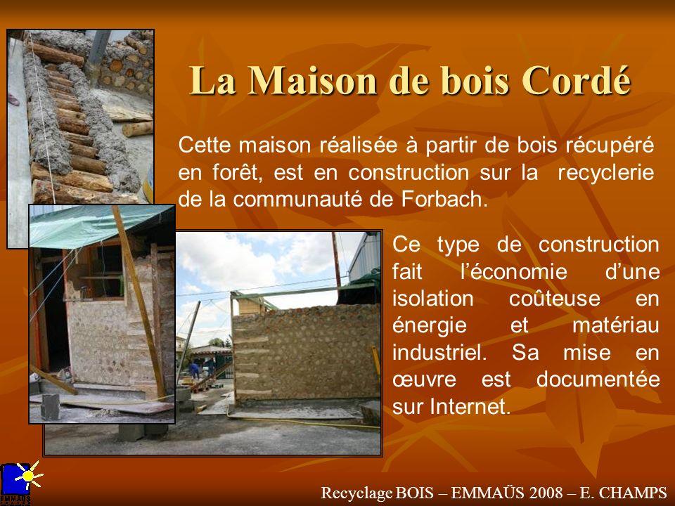 La Maison de bois CordéCette maison réalisée à partir de bois récupéré en forêt, est en construction sur la recyclerie de la communauté de Forbach.