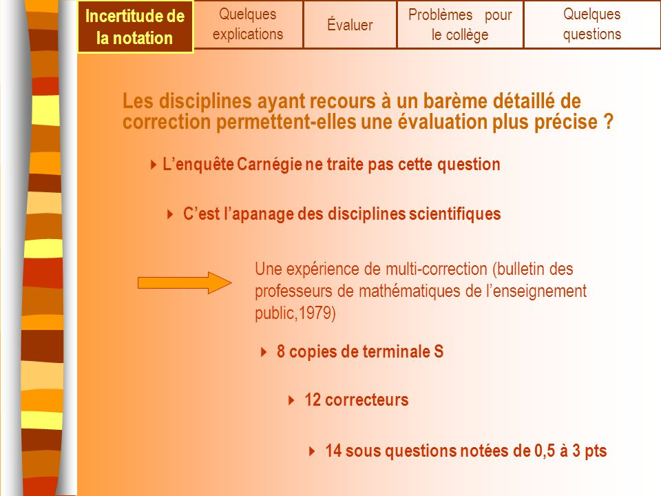 Incertitude de la notation 14 sous questions notées de 0,5 à 3 pts