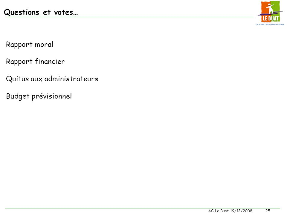 Questions et votes… Rapport moral Rapport financier