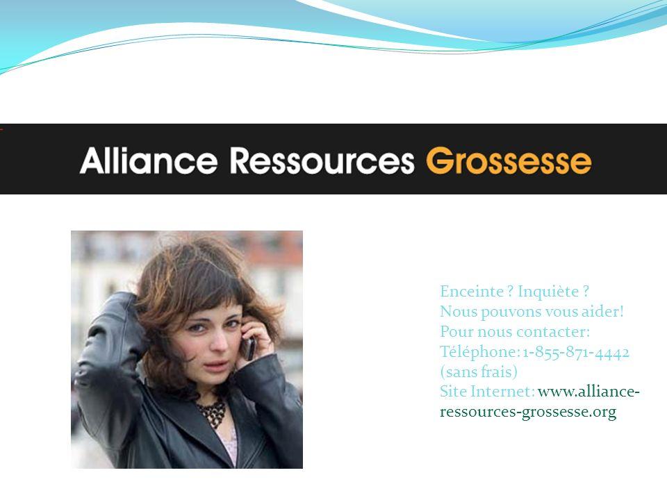 Enceinte Inquiète Nous pouvons vous aider! Pour nous contacter: Téléphone: 1-855-871-4442 (sans frais)