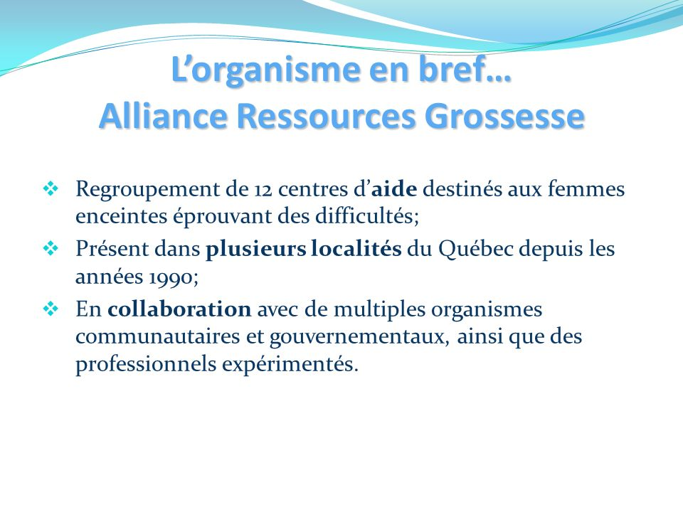 L'organisme en bref… Alliance Ressources Grossesse