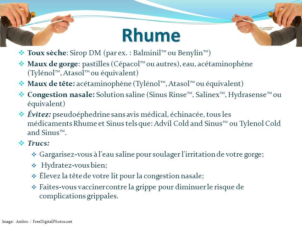 Rhume Toux sèche: Sirop DM (par ex. : Balminil™ ou Benylin™)