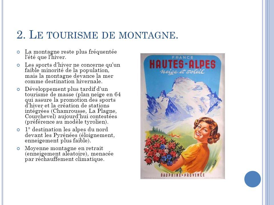 2. Le tourisme de montagne.