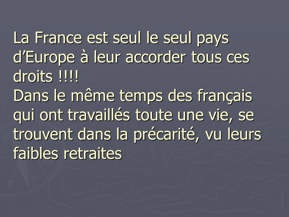 La France est seul le seul pays d'Europe à leur accorder tous ces droits !!!.