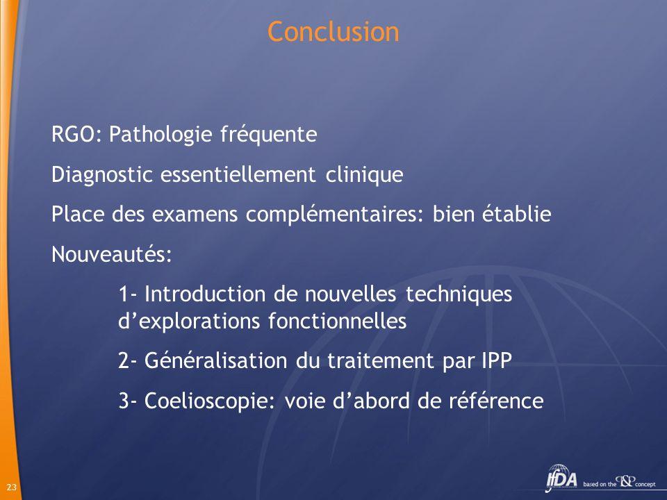 Conclusion RGO: Pathologie fréquente