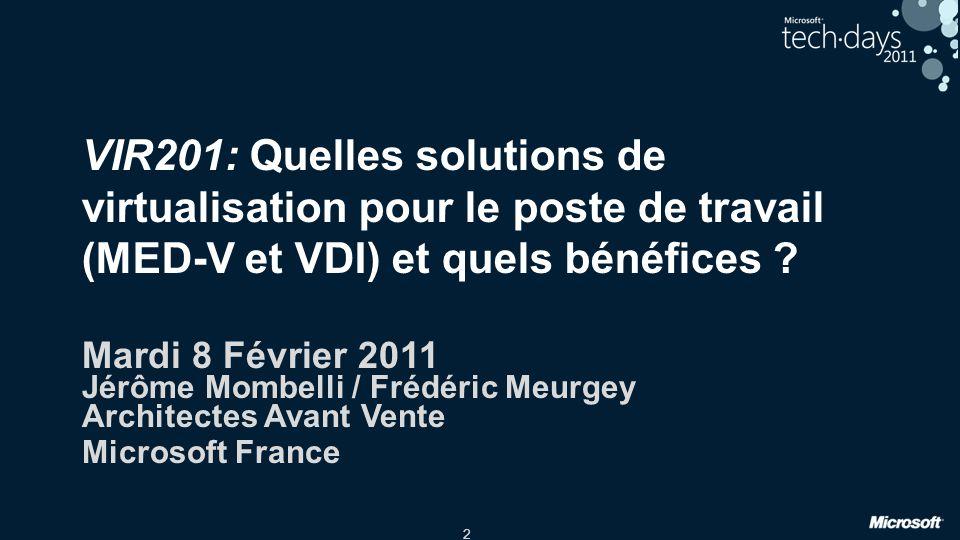 VIR201: Quelles solutions de virtualisation pour le poste de travail (MED-V et VDI) et quels bénéfices