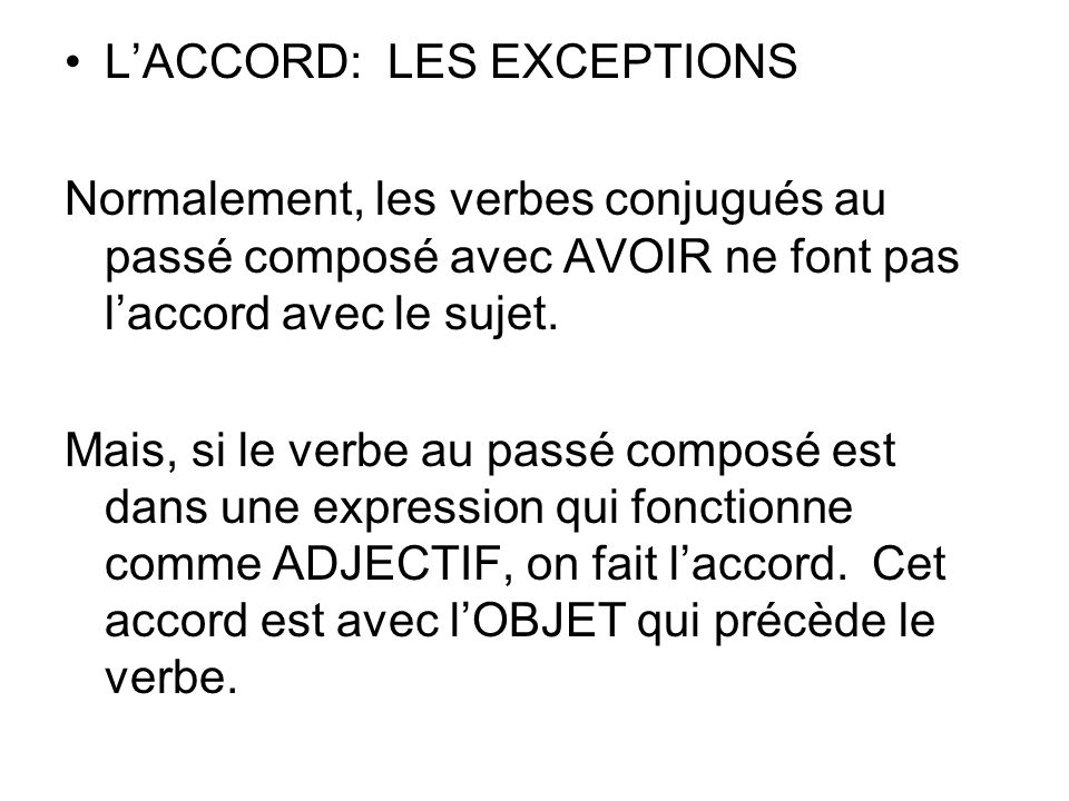 L'ACCORD: LES EXCEPTIONS