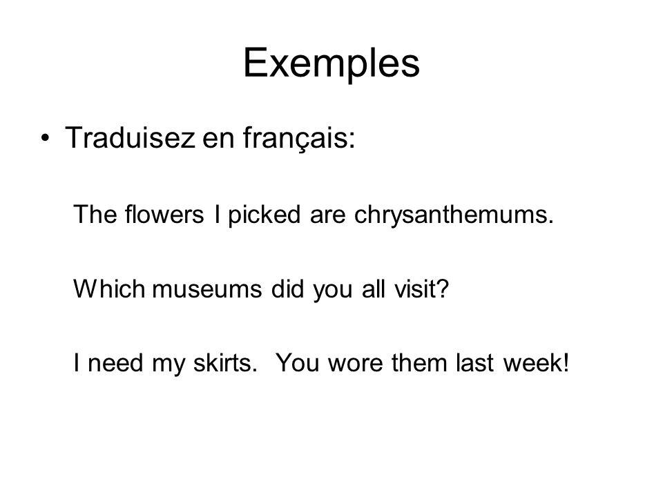 Exemples Traduisez en français: