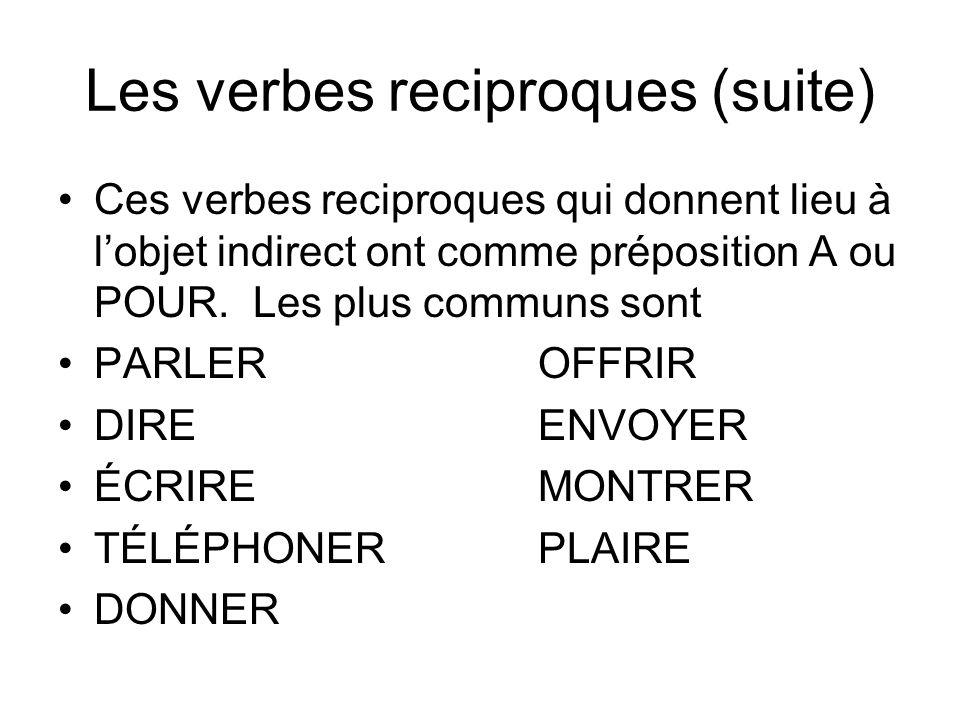Les verbes reciproques (suite)