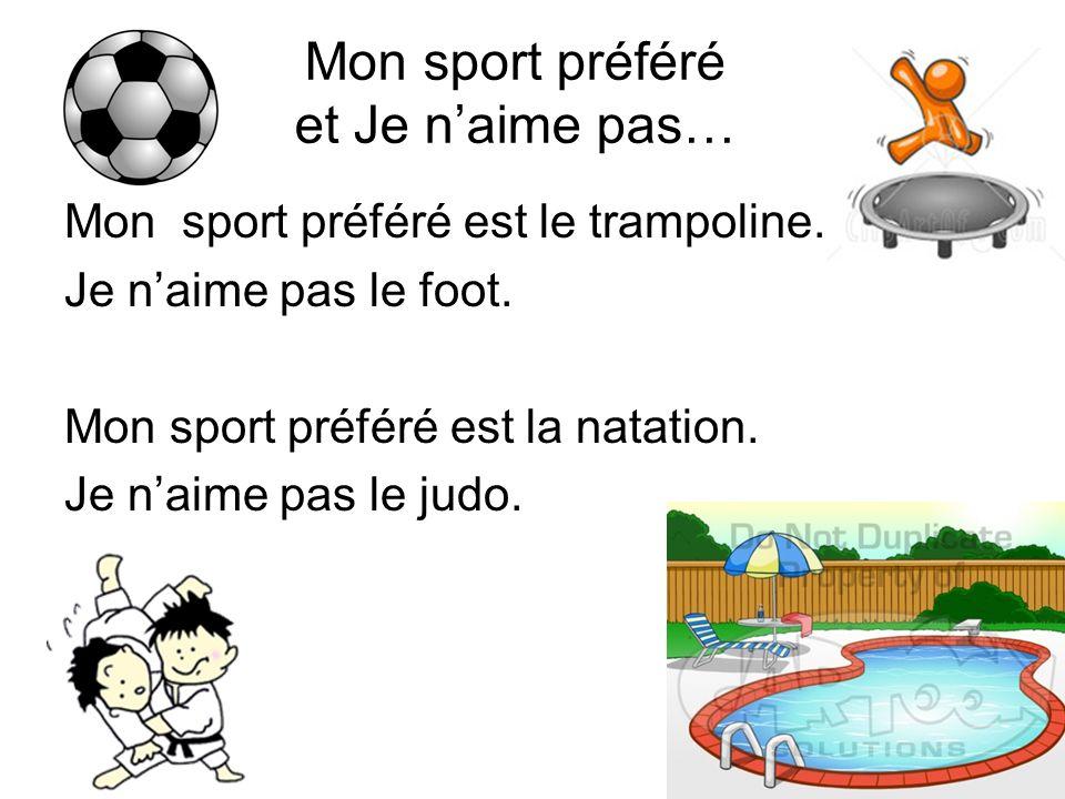 Mon sport préféré et Je n'aime pas…