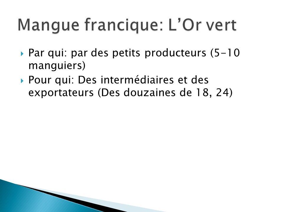 Mangue francique: L'Or vert