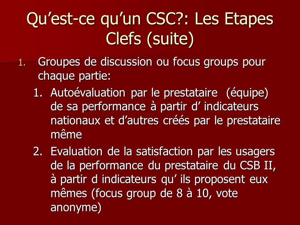 Qu'est-ce qu'un CSC : Les Etapes Clefs (suite)