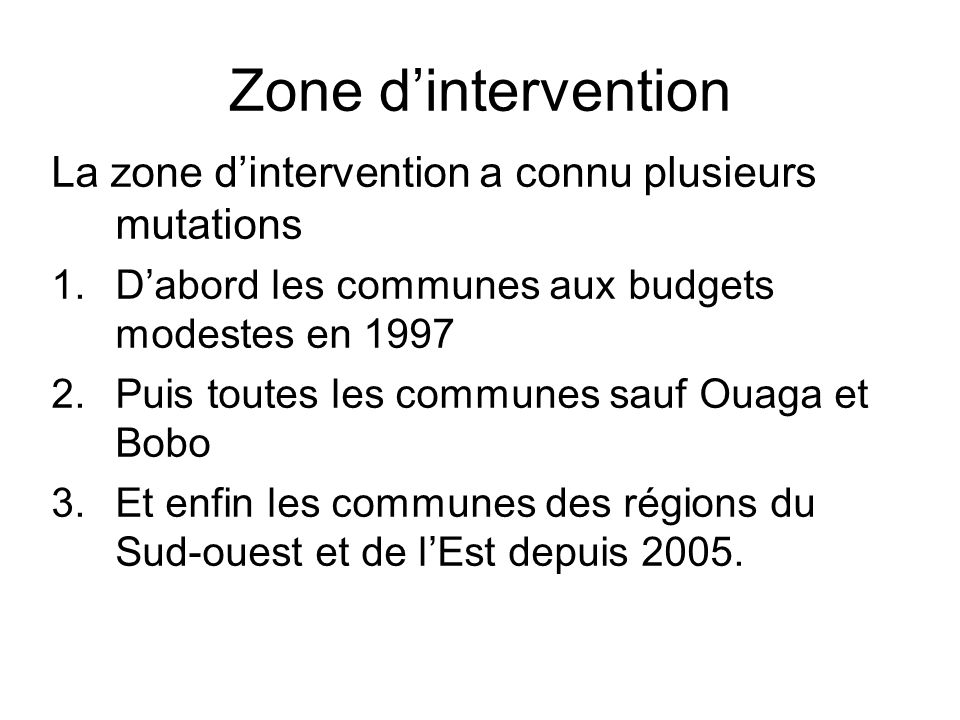 Zone d'intervention La zone d'intervention a connu plusieurs mutations