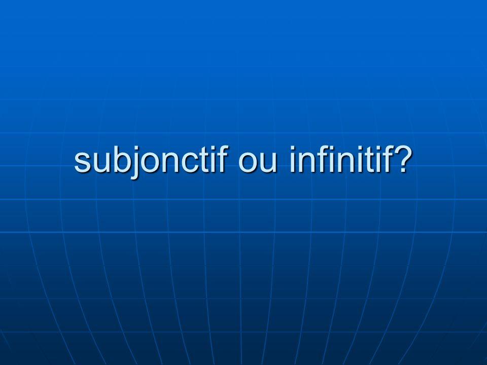 subjonctif ou infinitif