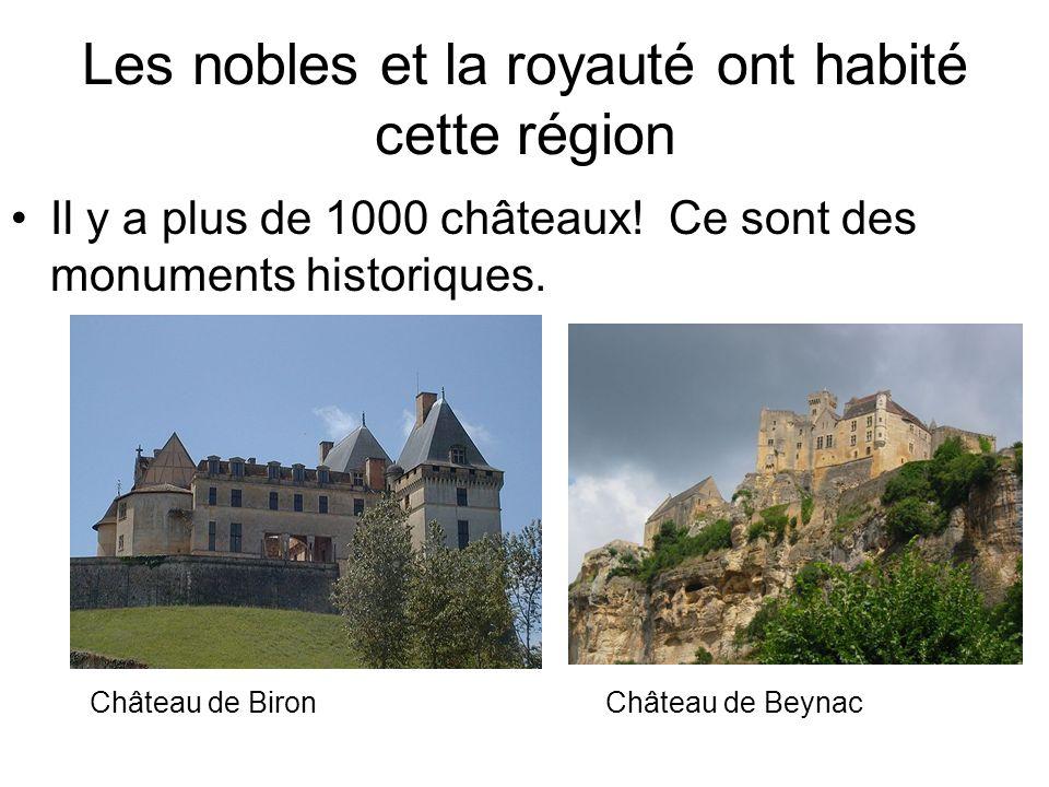 Les nobles et la royauté ont habité cette région