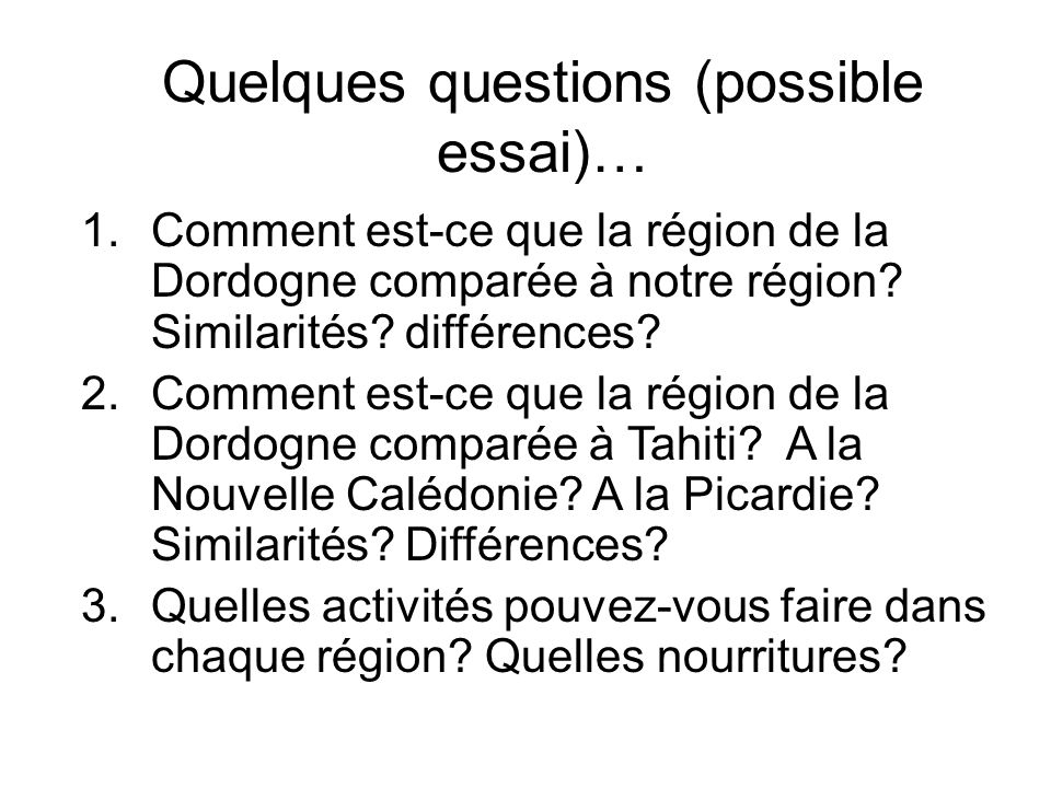 Quelques questions (possible essai)…