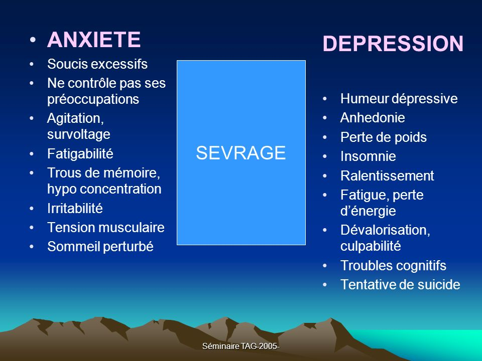 ANXIETE DEPRESSION SEVRAGE Soucis excessifs