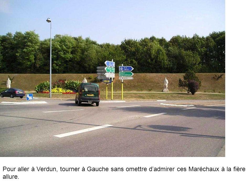 Pour aller à Verdun, tourner à Gauche sans omettre d'admirer ces Maréchaux à la fière allure.