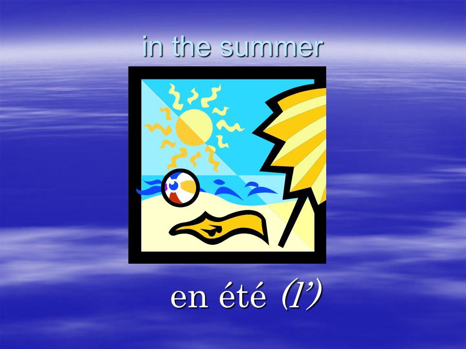 in the summer en été (l')